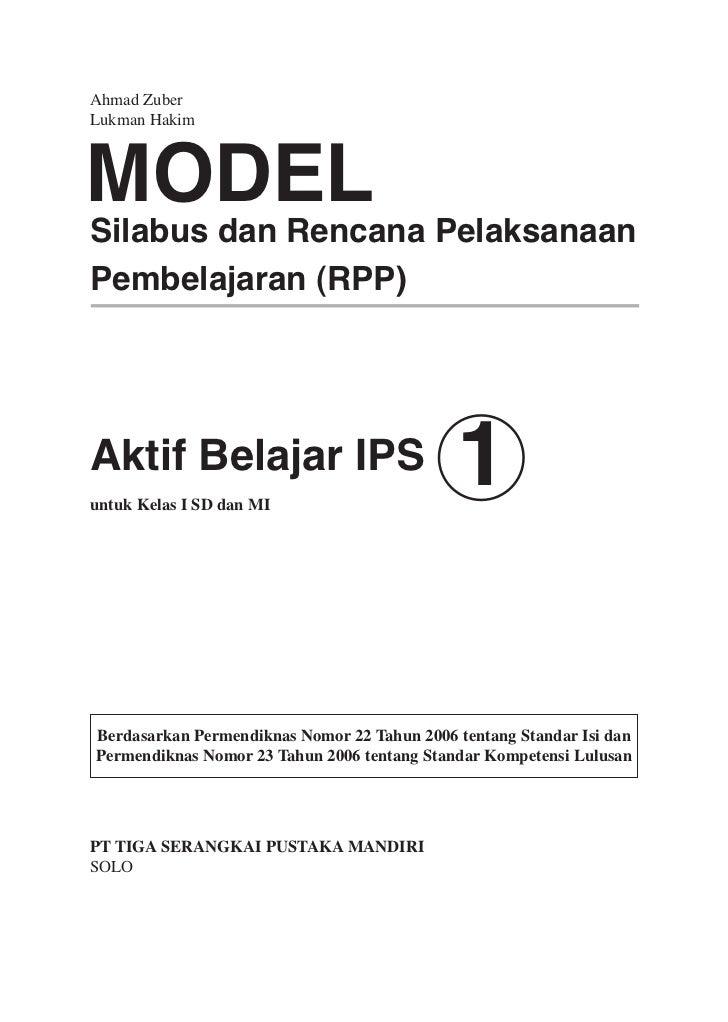 Ahmad ZuberLukman HakimMODELSilabus dan Rencana PelaksanaanPembelajaran (RPP)Aktif Belajar IPSuntuk Kelas I SD dan MI     ...