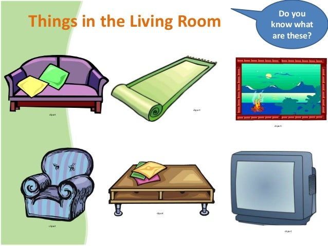Rpp smp vii sem 1 7 things in my house for Things in a living room