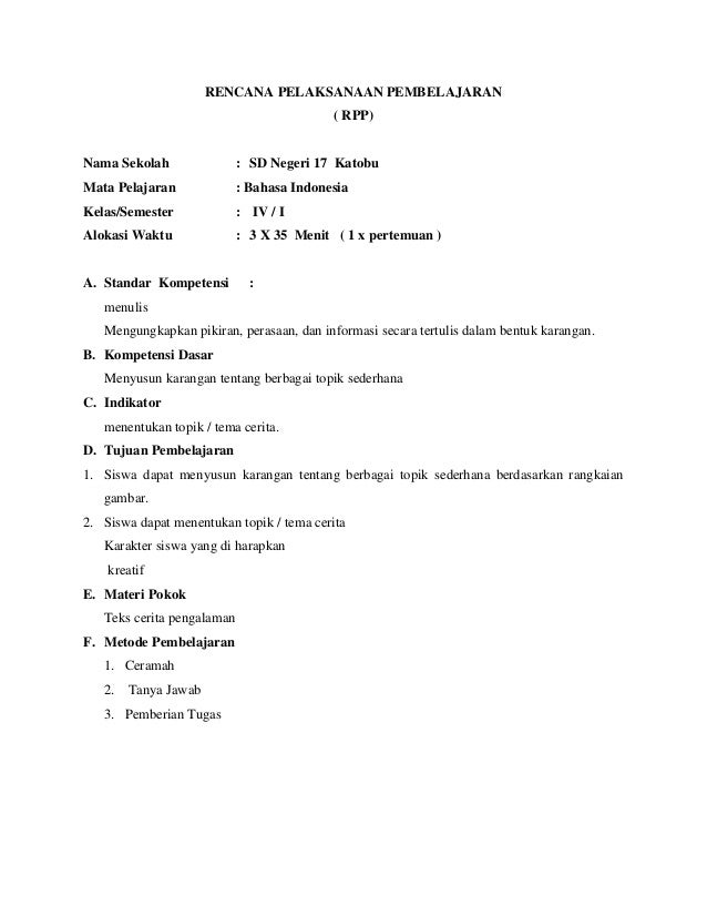 RENCANA PELAKSANAAN PEMBELAJARAN ( RPP)  Nama Sekolah  : SD Negeri 17 Katobu  Mata Pelajaran  : Bahasa Indonesia  Kelas/Se...
