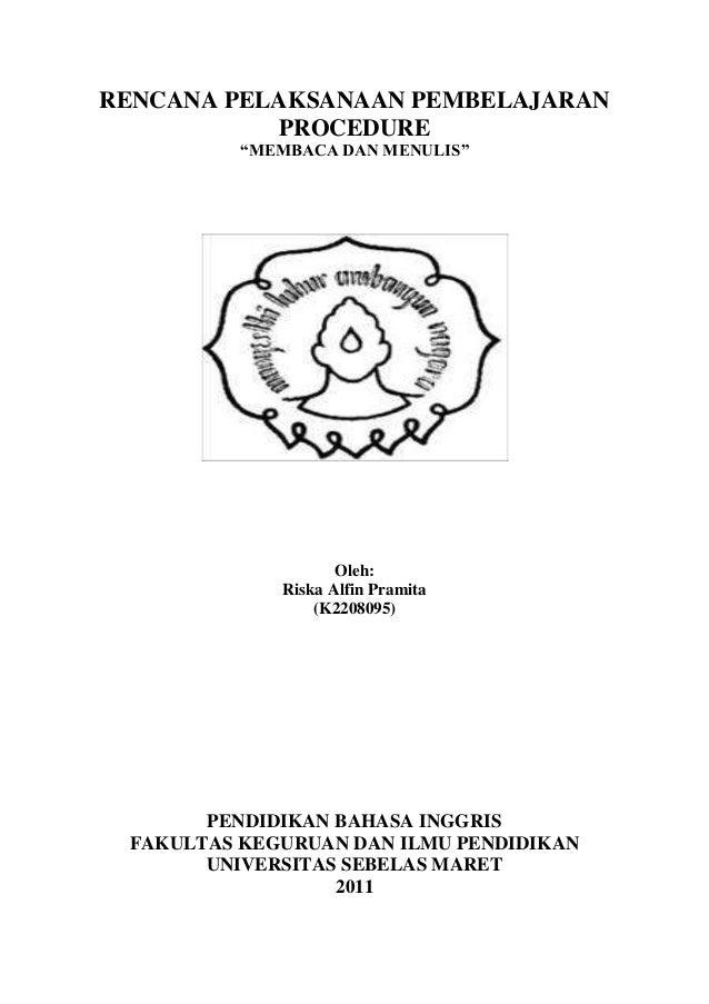 "RENCANA PELAKSANAAN PEMBELAJARAN PROCEDURE ""MEMBACA DAN MENULIS"" Oleh: Riska Alfin Pramita (K2208095) PENDIDIKAN BAHASA IN..."