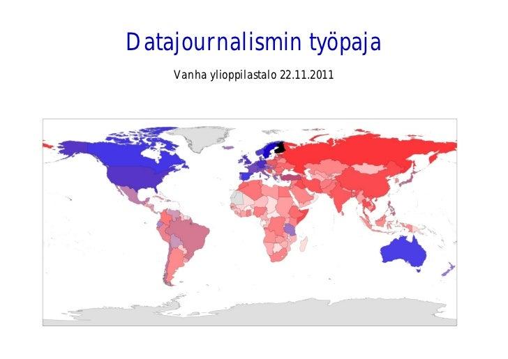 Datajournalismin työpaja    Vanha ylioppilastalo 22.11.2011