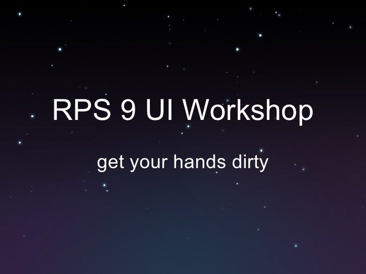 RPS 9 UI Workshop get your hands dirty