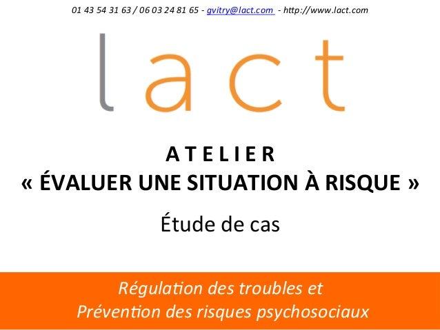 Régula(on  des  troubles  et     Préven(on  des  risques  psychosociaux   01  43  54  31  63  ...