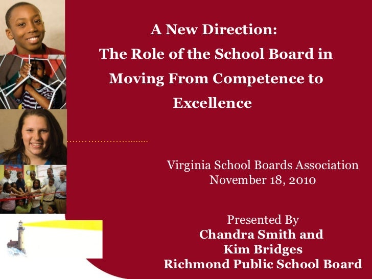 A New Direction:  The Role of the School Board in Moving From Competence to Excellence  Virginia School Boards Association...