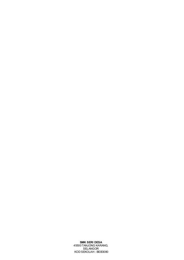 SMK SERI DESA 45500 TANJONG KARANG, SELANGOR KOD SEKOLAH : BEB3080