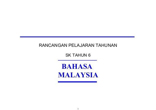 RANCANGAN PELAJARAN TAHUNAN SK TAHUN 6 BAHASA MALAYSIA 1