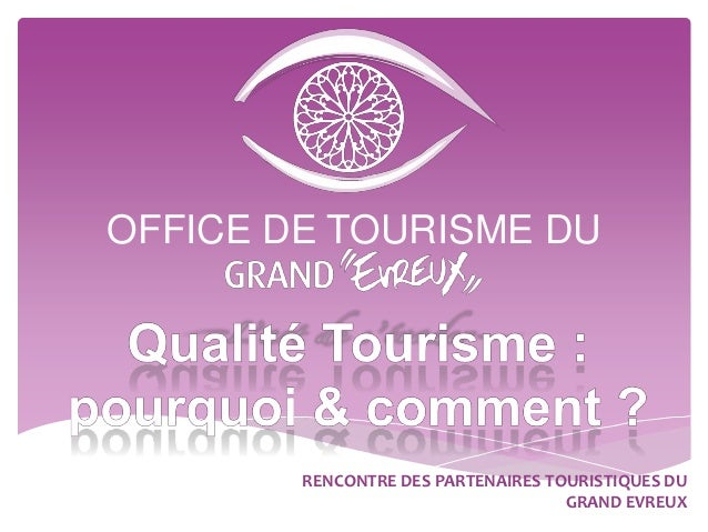 OFFICE DE TOURISME DU  RENCONTRE DES PARTENAIRES TOURISTIQUES DU GRAND EVREUX