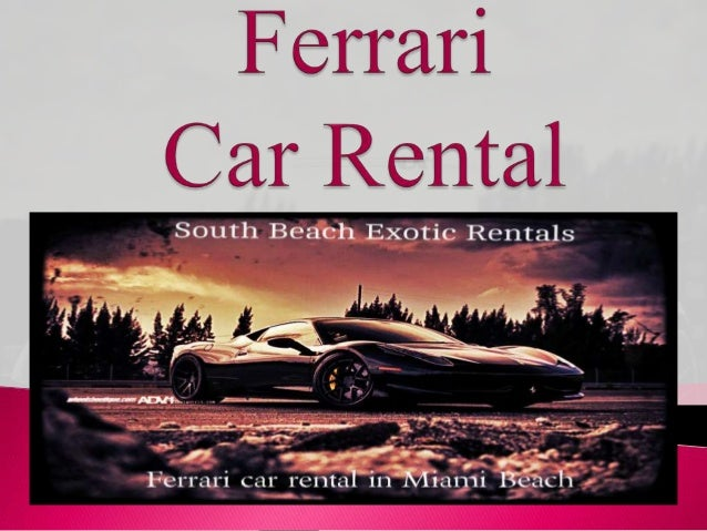 Get sensible prices for daily car rentals in Miami. Best prices for Ferrari car rental from South Beach Exotic Rentals. Fe...