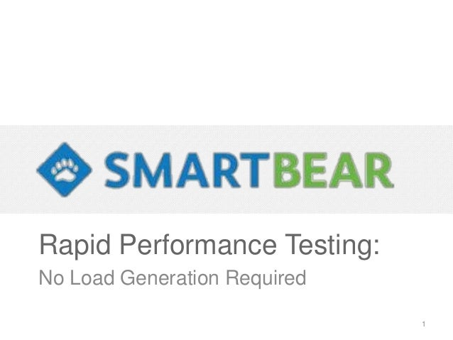 Rapid Performance Testing: No Load Generation Required 1