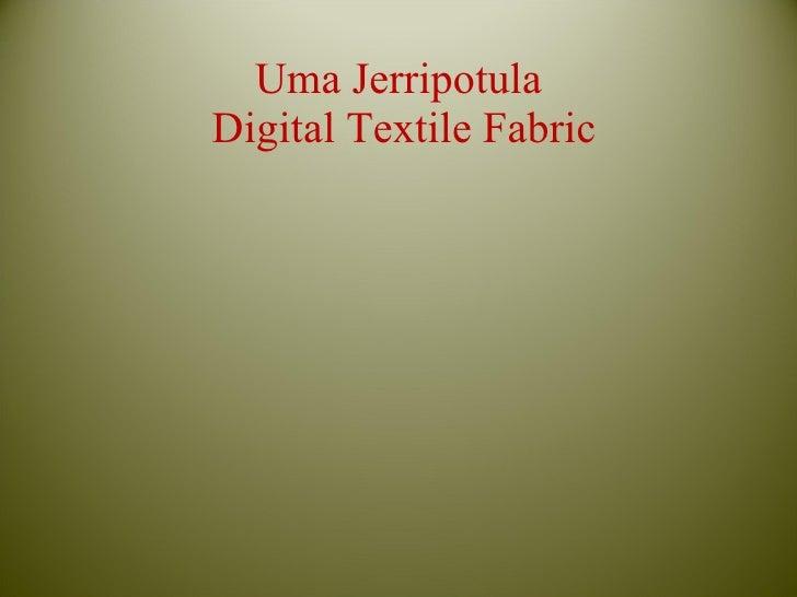 Uma Jerripotula  Digital Textile Fabric