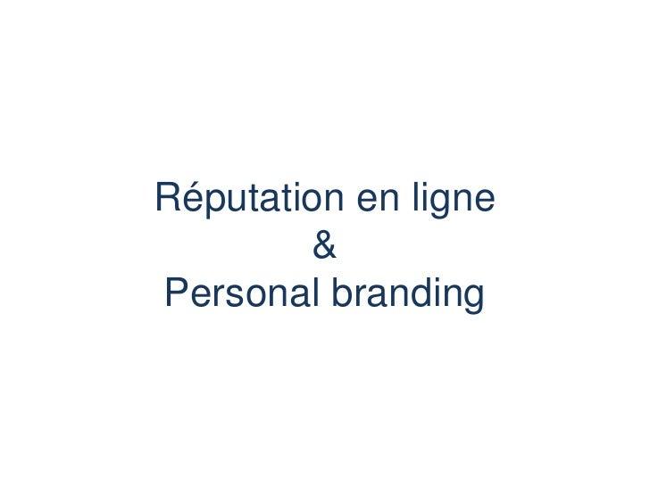 Réputation en ligne&Personal branding<br />