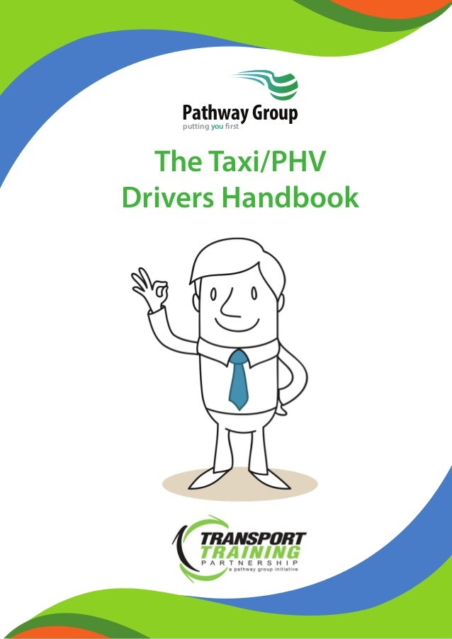 The Taxi/PHV Drivers Handbook Pathway Groupputting you first