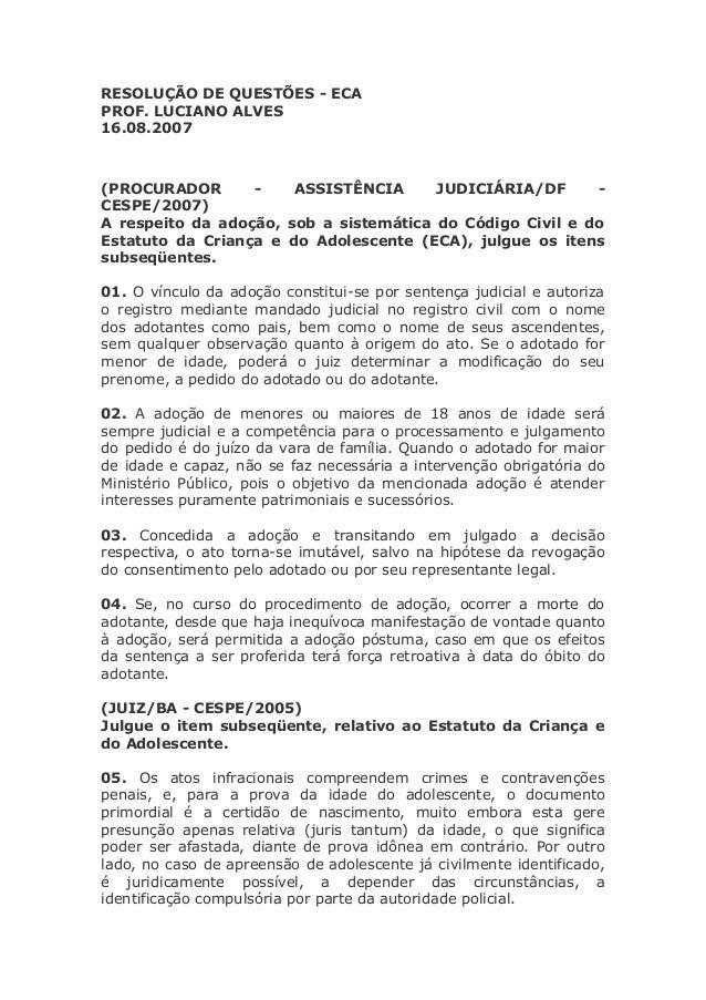 RESOLUÇÃO DE QUESTÕES - ECA PROF. LUCIANO ALVES 16.08.2007 (PROCURADOR - ASSISTÊNCIA JUDICIÁRIA/DF - CESPE/2007) A respeit...
