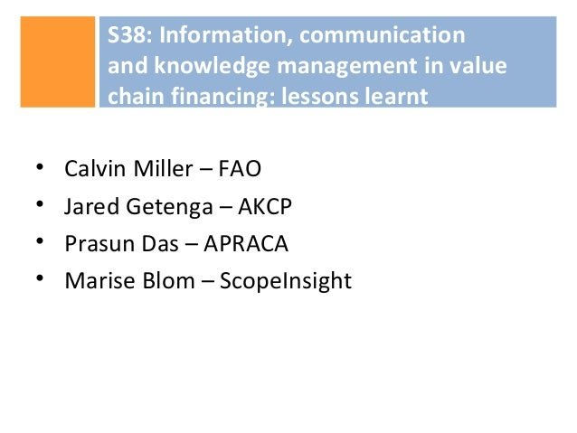 Information, communication and knowledge management in value chain financing: lessons learnt