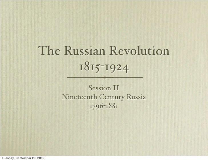 The Russian Revolution                              1815-1924                                      Session II             ...