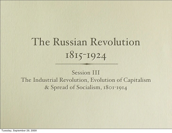 The Russian Revolution                              1815-1924                                  Session III               T...