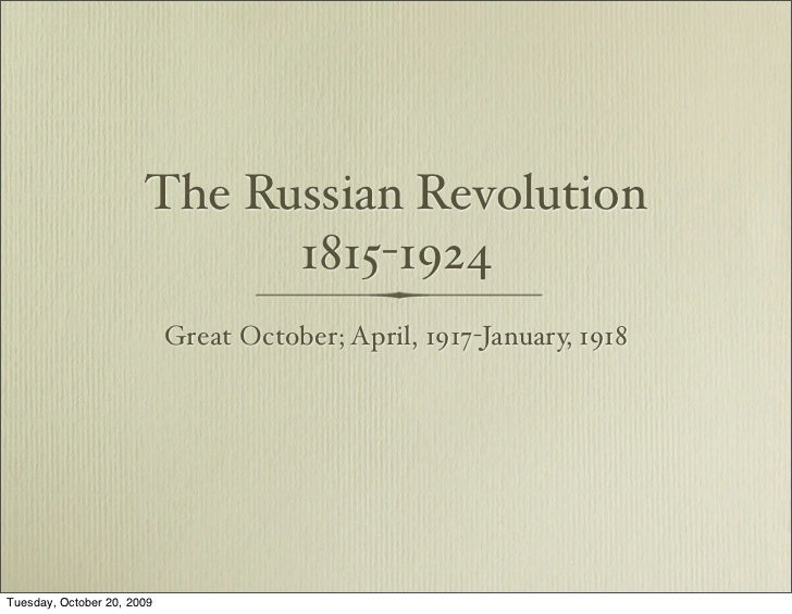 The Russian Revolution                              1815-1924                             Great October; April, 1917-Janua...
