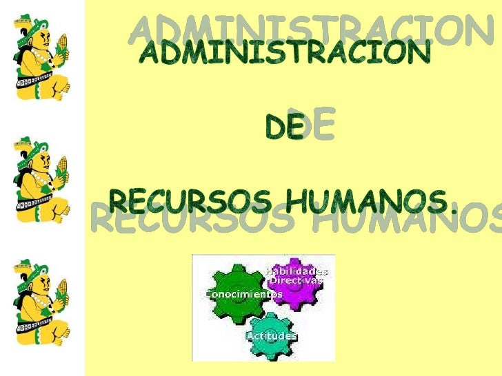 OBJETIVO DE          ADMON RR.HHJoaquín Rodríguez Valencia define la Administración deRecursos             Humanos        ...