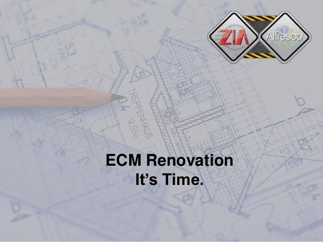 ECM Renovation Roadshow - Introduction