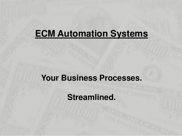 ECM Automation Systems  Your Business Processes. Streamlined.