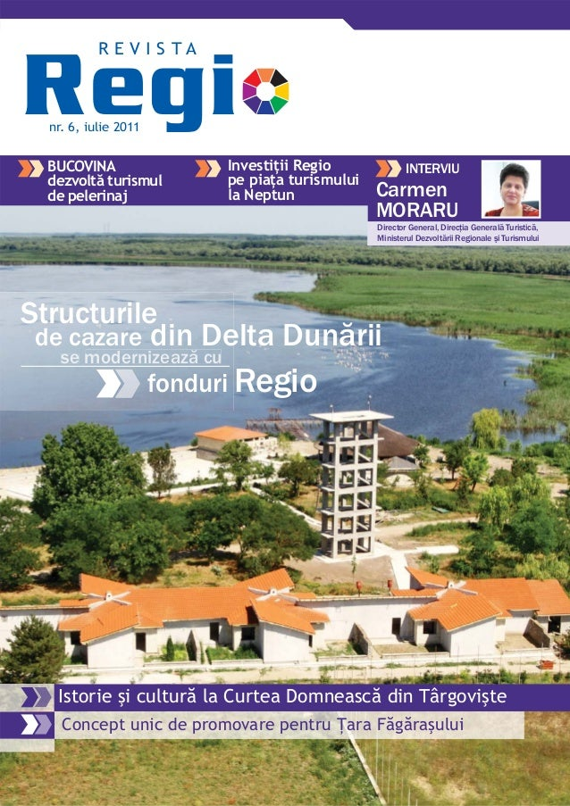 nr. 6, iulie 2011R E V I S T AInvestiţii Regiope piaţa turismuluila NeptunConcept unic de promovare pentru Ţara Făgăraşulu...