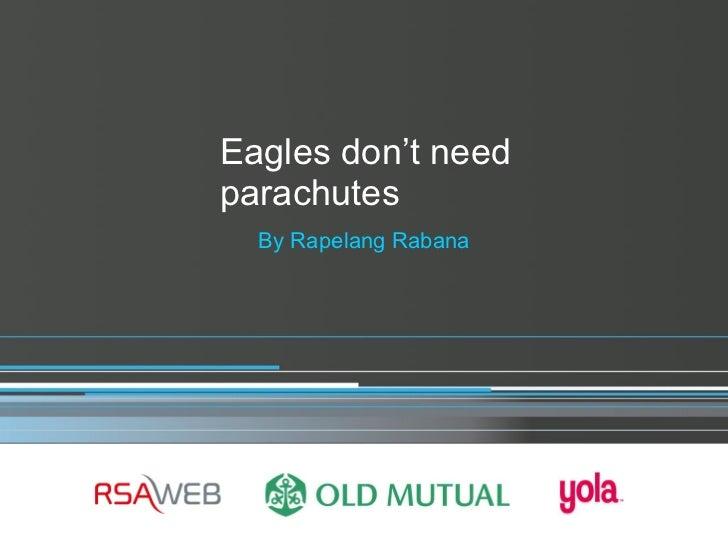 Eagles don't need parachutes - by Rapelang Rabana