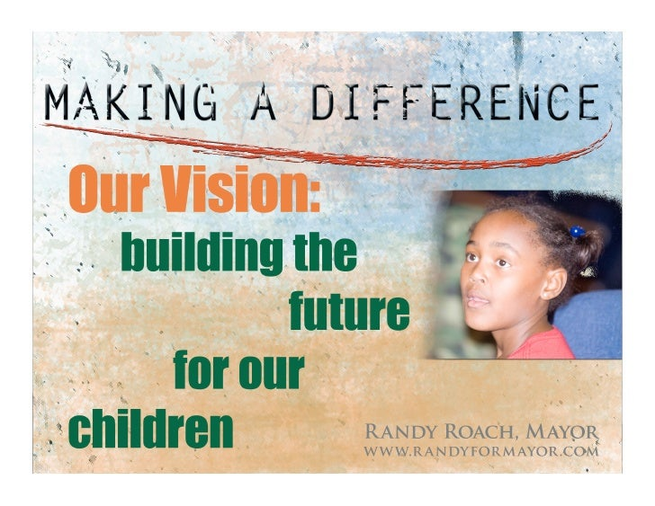 """TheVision     Asuperbqualityoflifefor      Ourchildrenandforthe        Genera7onstocome      """"Wherethere..."""