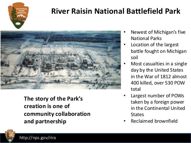 http://nps.gov/rira • Newest of Michigan's five National Parks • Location of the largest battle fought on Michigan soil • ...