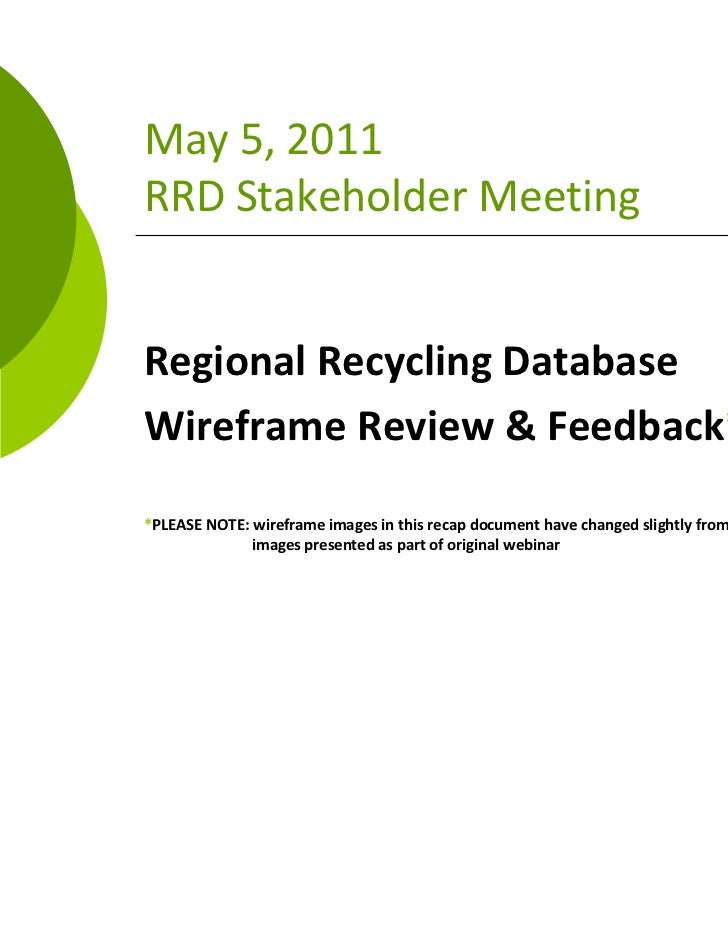 May 5, 2011RRD Stakeholder MeetingRegional Recycling Database Wireframe Review & Feedback**PLEASE NOTE: wireframe images i...