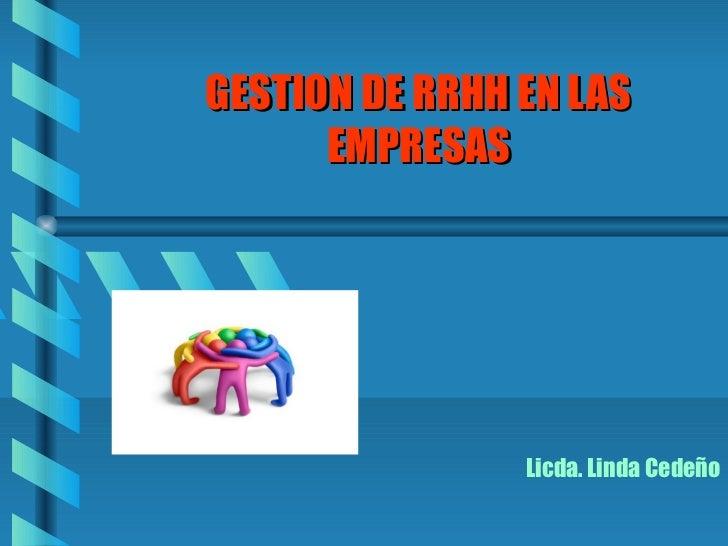 GESTION DE RRHH EN LAS      EMPRESAS                Licda. Linda Cedeño