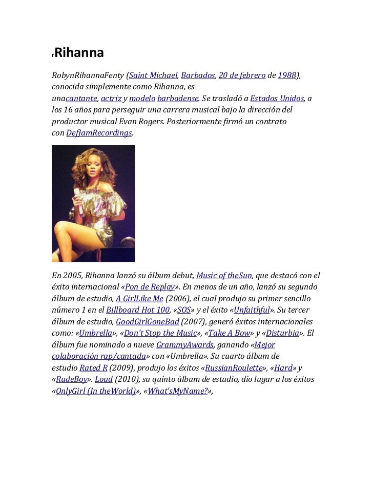 r   RihannaRobynRihannaFenty (Saint Michael, Barbados, 20 de febrero de 1988),conocida simplemente como Rihanna, esunacant...