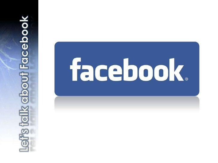 Let's talk about Facebook<br />