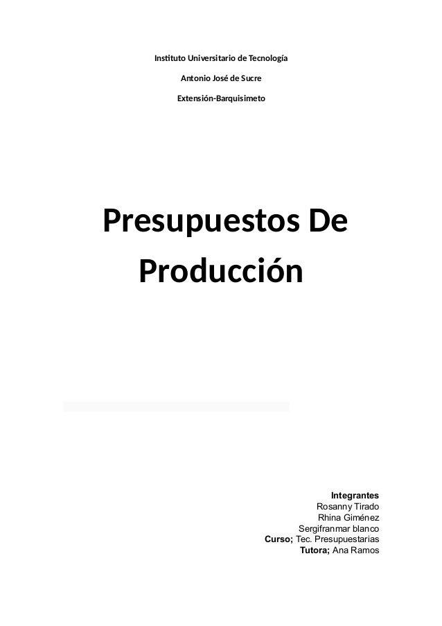 Instituto Universitario de Tecnología Antonio José de Sucre Extensión-Barquisimeto Integrantes Rosanny Tirado Rhina Giméne...
