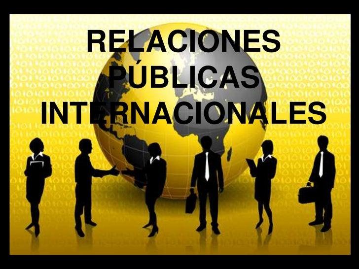RELACIONES    PÚBLICASINTERNACIONALES