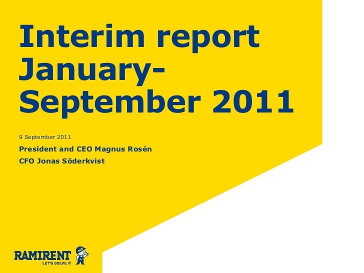Interim reportJanuary-September 20119 September 2011President and CEO Magnus RosénCFO Jonas Söderkvist