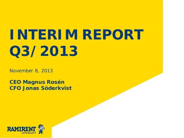 INTERIM REPORT Q3/2013 November 8, 2013  CEO Magnus Rosén CFO Jonas Söderkvist
