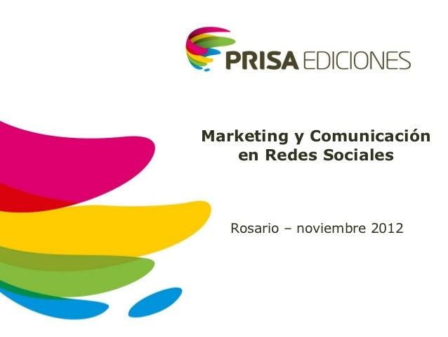 Marketing y Comunicación   en Redes Sociales   Rosario – noviembre 2012  00 de Mes de 0000