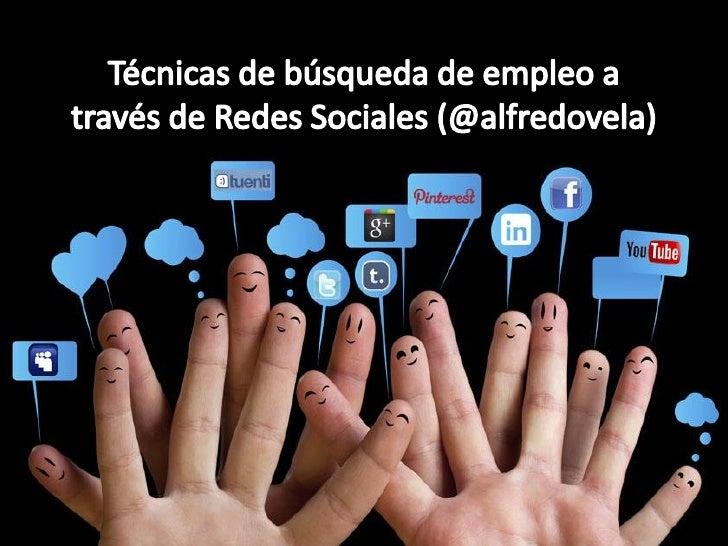 Alfredo Vela: Técnicas de búsqueda de Empleo a través de las Redes Sociales #RedesSocialesCyL