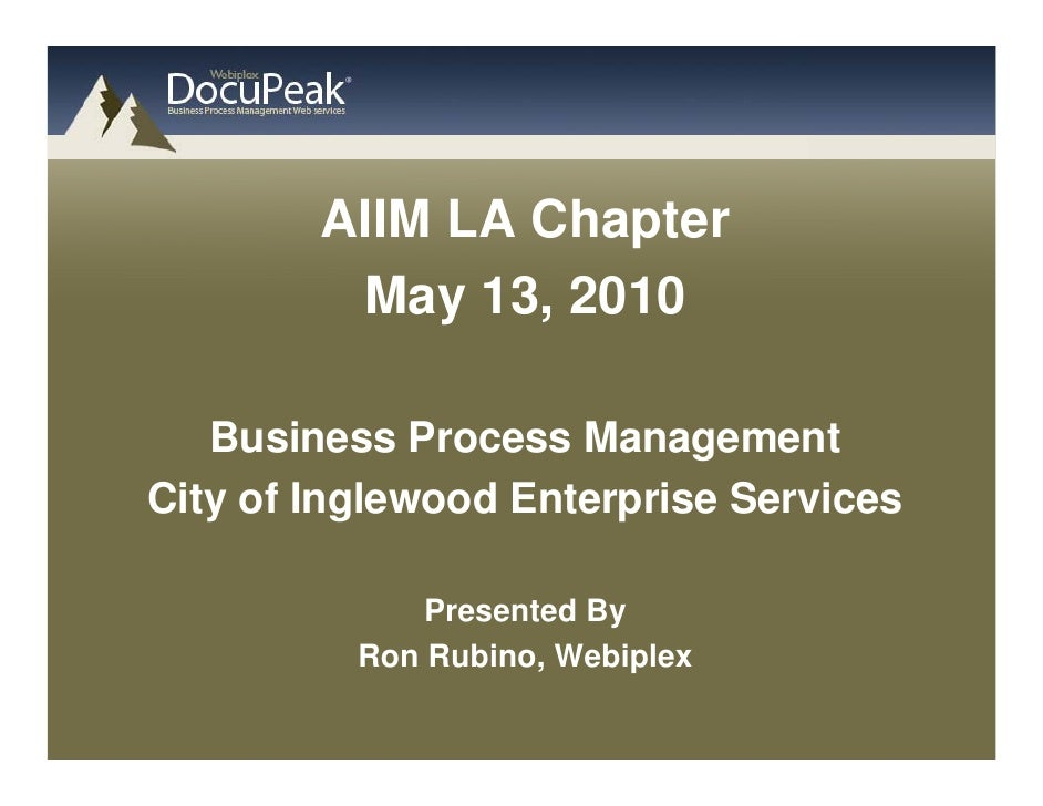 AIIM LA Chapter          May 13, 2010     Business Process Management City of Inglewood Enterprise Services               ...