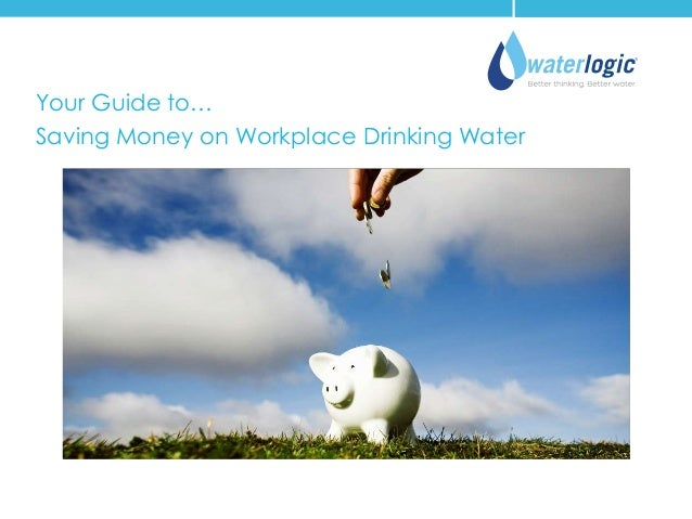 Your Guide to… Saving Money on Workplace Drinking Water