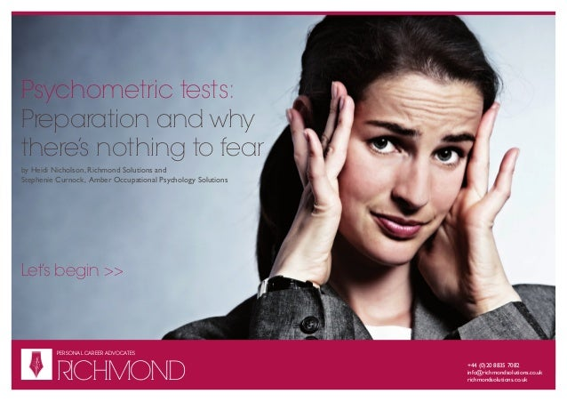 Psychometric tests:Preparation and whythere's nothing to fearby Heidi Nicholson, Richmond Solutions andStephenie Curnock, ...
