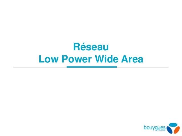 Réseau Low Power Wide Area