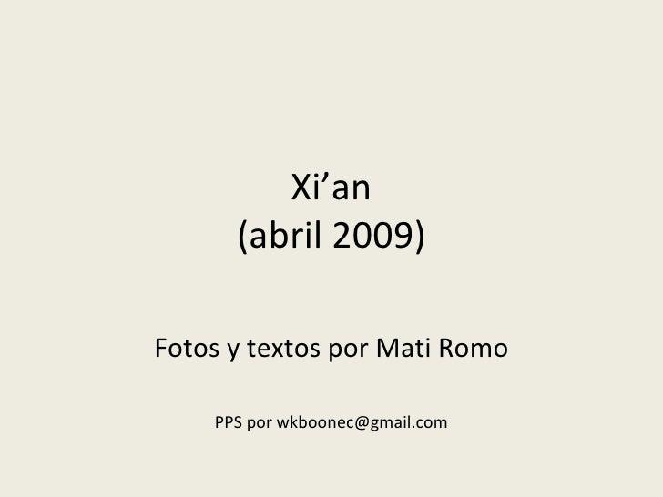 Xi'an (abril 2009) Fotos y textos por Mati Romo PPS por wkboonec@gmail.com