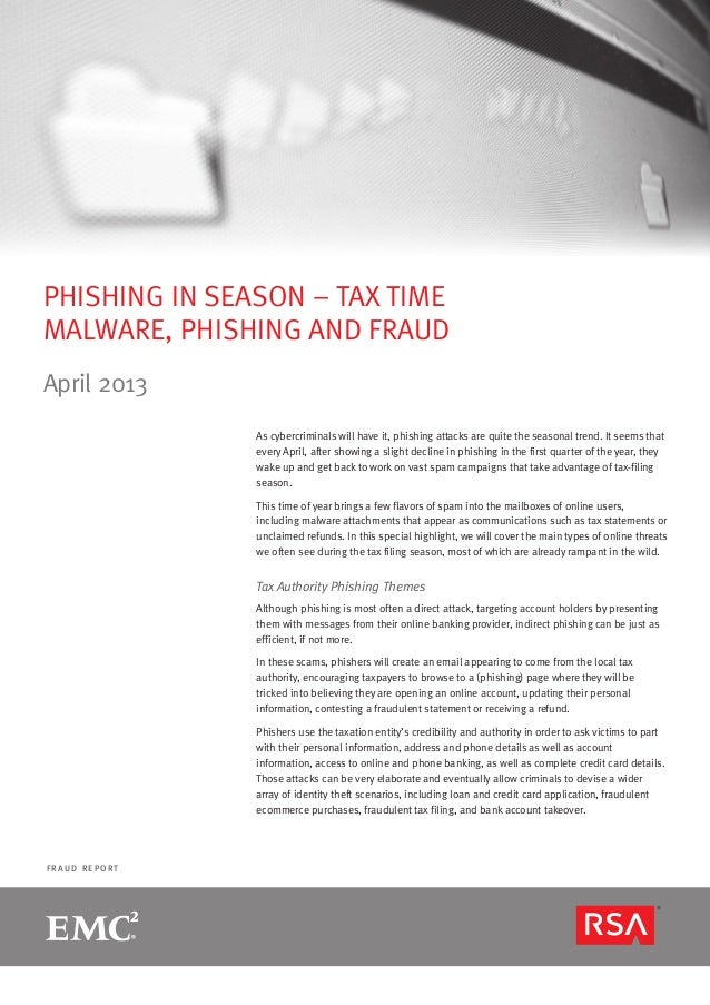 F R A U D R E P O R TPHISHING IN SEASON – TAX TIMEMALWARE, PHISHING AND FRAUDApril 2013As cybercriminals will have it, phi...