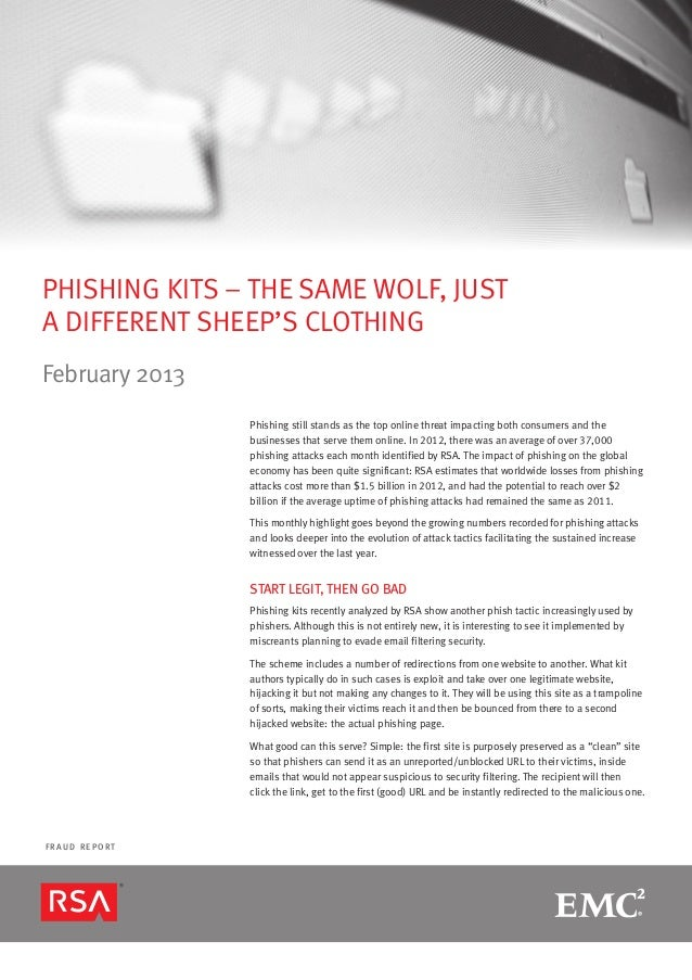 PHISHING KITS – THE SAME WOLF, JUSTA DIFFERENT SHEEP'S CLOTHINGFebruary 2013                Phishing still stands as the t...