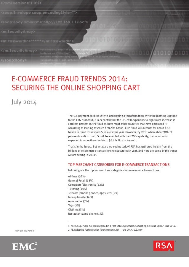 page 1R S A M O N T H LY F R A U D R E P O R T F R A U D R E P O R T E-COMMERCE FRAUD TRENDS 2014: SECURING THE ONLINE SHO...