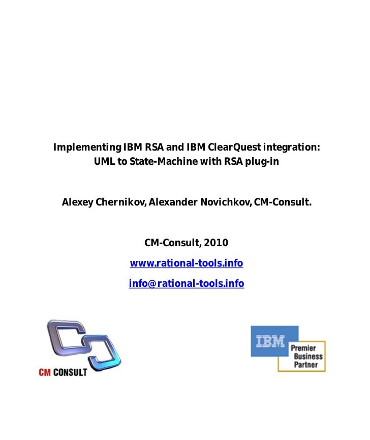 Implementing IBM RSA and IBM ClearQuest integration:        UML to State-Machine with RSA plug-in    Alexey Chernikov, Ale...