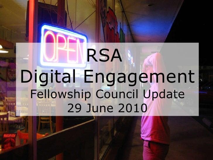 RSA  Digital Engagement Fellowship Council Update 29 June 2010
