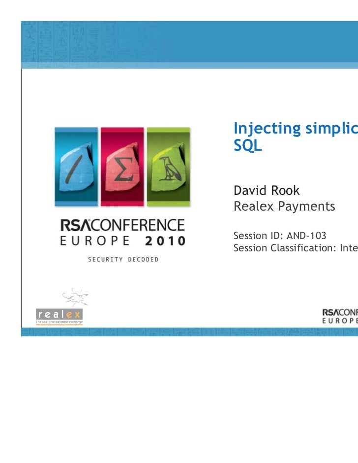 Injecting simplicity not SQL RSA Europe 2010