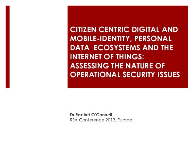 CITIZEN CENTRIC DIGITAL AND MOBILE-IDENTITY, PERSONAL DATA ECOSYSTEMS AND THE INTERNET OF THINGS: ASSESSING THE NATURE OF ...